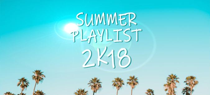 Summer playlist 2k18